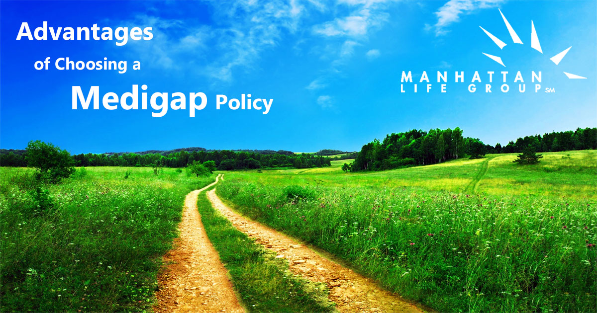 What are the Advantages of choosing a Medigap policy over a Medicare Advantage policy?
