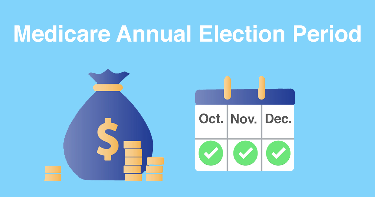 What the 2019 Medicare Annual Election Period (MAEP) Means for You